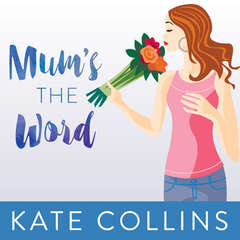 Mums the Word Audiobook, by Kate Collins
