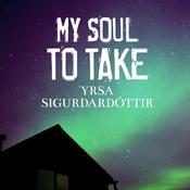 My Soul to Take: A Novel of Iceland Audiobook, by Yrsa Sigurdardottir