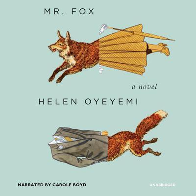 Mr. Fox: A Novel Audiobook, by
