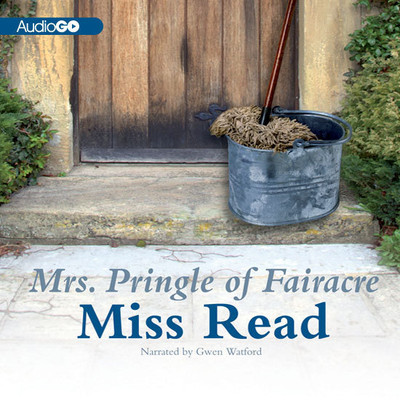 Mrs. Pringle of Fairacre Audiobook, by Miss Read
