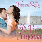 My Fair Princess Audiobook, by Vanessa Kelly
