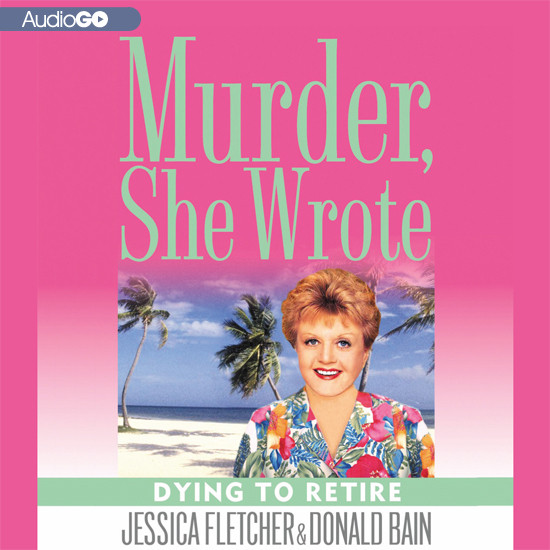 Printable Dying to Retire: A Murder, She Wrote Mystery Audiobook Cover Art