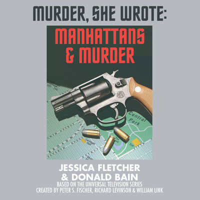 Manhattans and Murder: A Murder, She Wrote Mystery Audiobook, by Jessica Fletcher