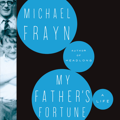 My Father's Fortune: A Life Audiobook, by Michael Frayn