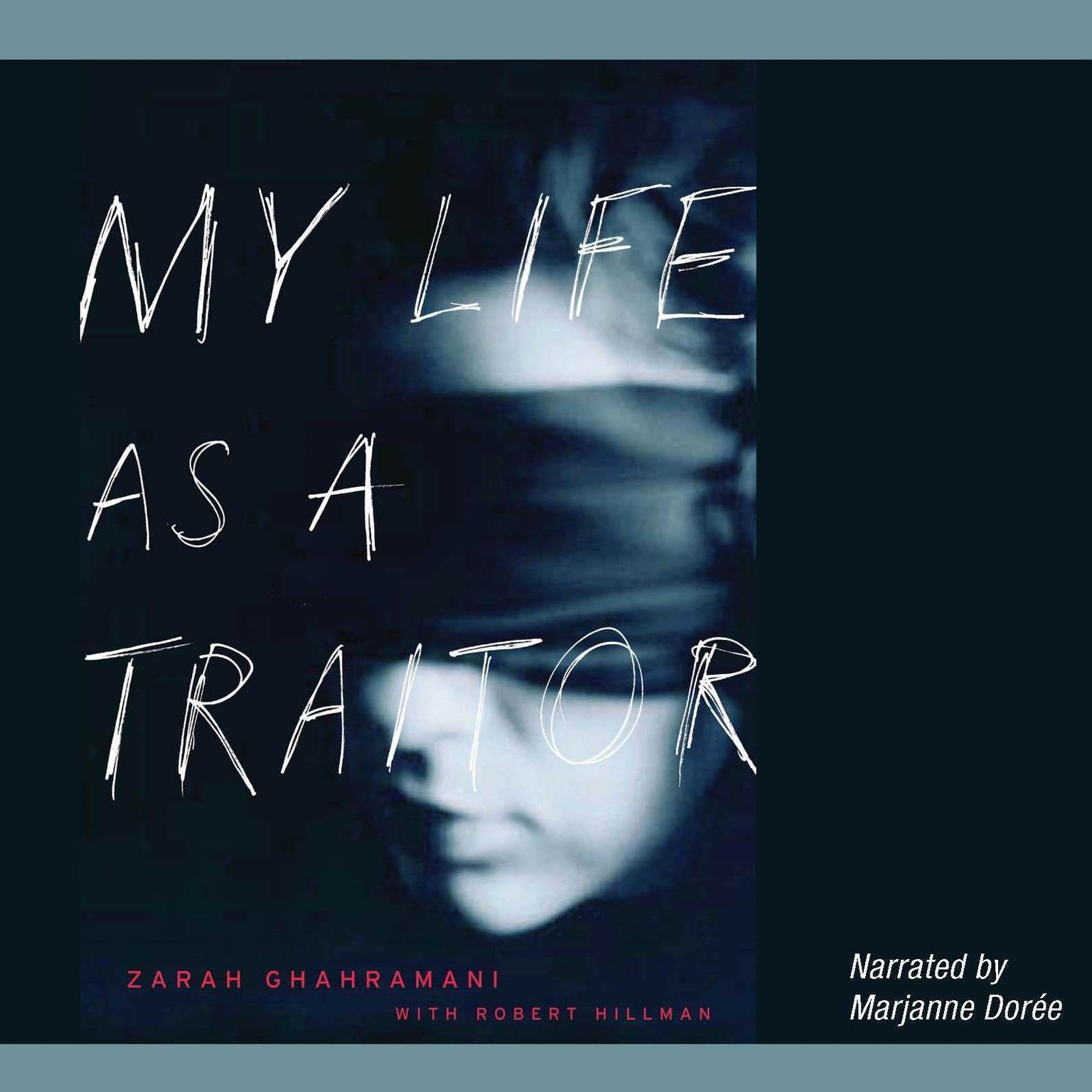 Printable My Life as a Traitor: An Iranian Memoir Audiobook Cover Art