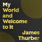 My World and Welcome to It Audiobook, by James Thurber