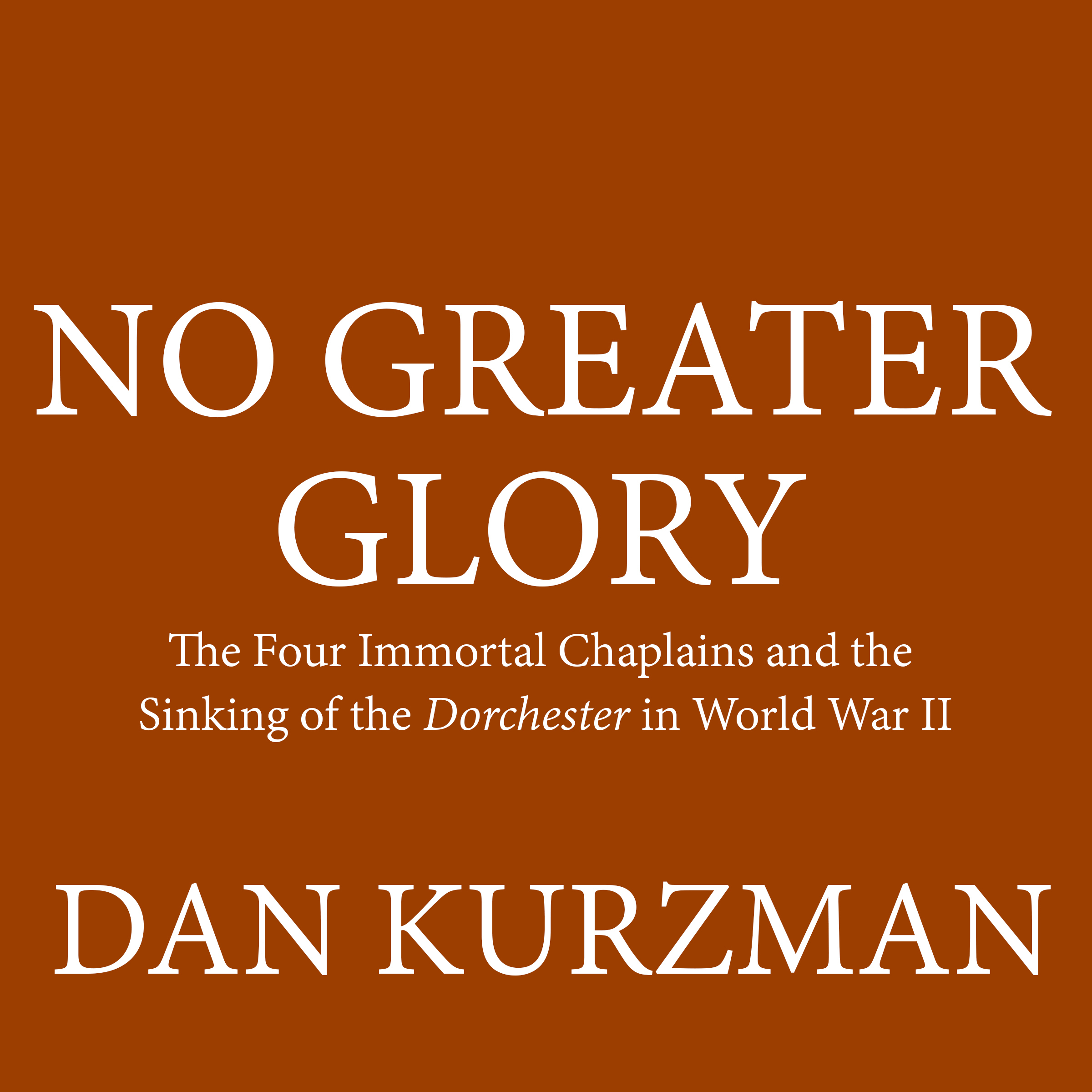 Printable No Greater Glory: The Four Immortal Chaplains and the Sinking of the Dorchester in World War II Audiobook Cover Art