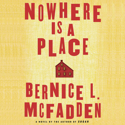 Nowhere Is a Place Audiobook, by Bernice L. McFadden