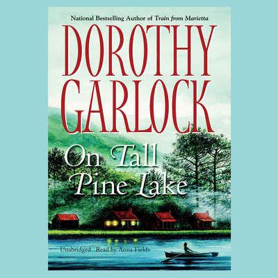 On Tall Pine Lake Audiobook, by Dorothy Garlock