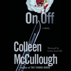 On, Off Audiobook, by Colleen McCullough