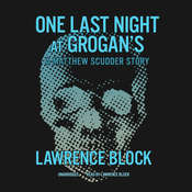 One Last Night at Grogan's: A Matthew Scudder Story Audiobook, by Lawrence Block