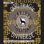 Our Tragic Universe Audiobook, by Scarlett Thomas