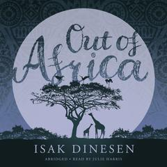 Out of Africa Audiobook, by Isak Dinesen