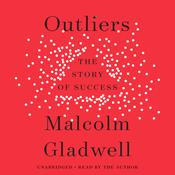 Outliers: The Story of Success, by Malcolm Gladwell