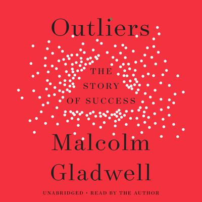 Outliers Audiobook, by Malcolm Gladwell