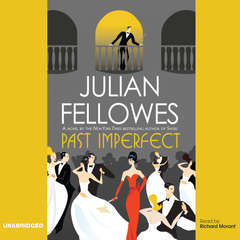 Past Imperfect Audiobook, by Julian Fellowes