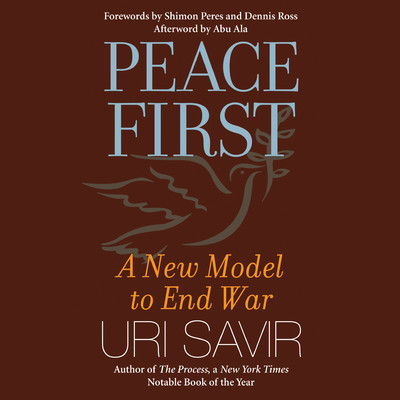 Peace First: A New Model to End War Audiobook, by Uri Savir