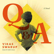 Q & A: A Novel Audiobook, by Vikas Swarup