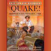 Quake!: Disaster in San Francisco, 1906 Audiobook, by Gail Langer Karwoski