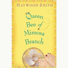 Queen Bee of Mimosa Branch Audiobook, by Haywood Smith