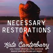 Necessary Restorations Audiobook, by Kate Canterbary