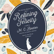 Refining Felicity Audiobook, by M. C. Beaton