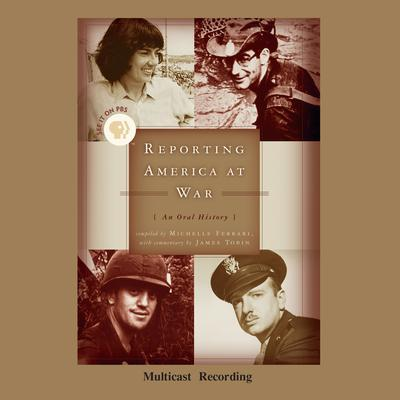 Reporting America at War: An Oral History Audiobook, by Michelle Ferrari