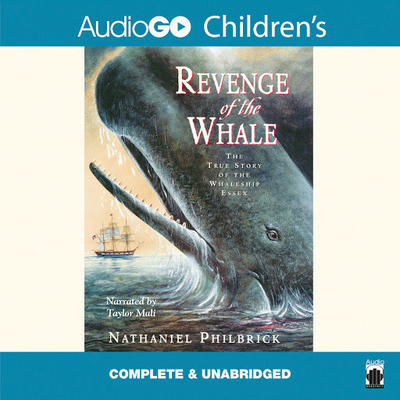 Revenge of the Whale Audiobook, by Nathaniel Philbrick