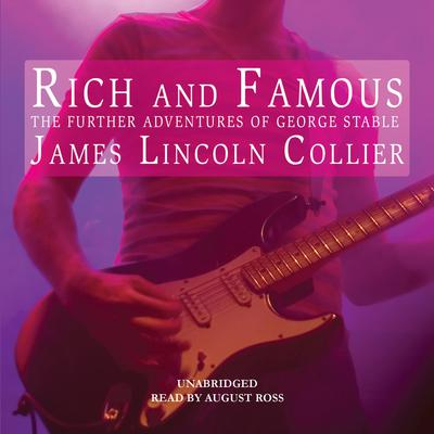Rich and Famous: The Further Adventures of George Stable Audiobook, by James Lincoln Collier