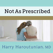Not As Prescribed: Recognizing and Facing Alcohol and Drug Misuse in Older Adults Audiobook, by Harry Haroutunian