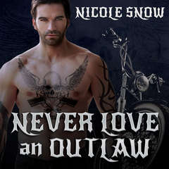 Never Love an Outlaw Audiobook, by Nicole Snow