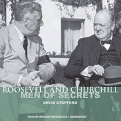 Roosevelt and Churchill: Men of Secrets Audiobook, by David Stafford