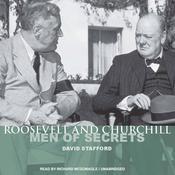 Roosevelt and Churchill: Men of Secrets Audiobook, by David Stafford