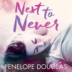 Next to Never Audiobook, by Penelope Douglas