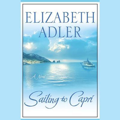 Sailing to Capri Audiobook, by Elizabeth Adler