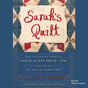 Sarah's Quilt: A Novel of Sarah Agnes Prine and the Arizona Territories, 1906, by Nancy E. Turner