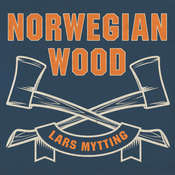 Norwegian Wood: Chopping, Stacking, and Drying Wood the Scandinavian Way Audiobook, by Lars Mytting
