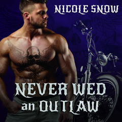 Never Wed an Outlaw Audiobook, by Nicole Snow