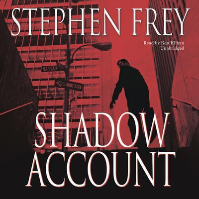 Shadow Account: A Novel Audiobook, by Stephen Frey