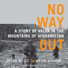 No Way Out: A Story of Valor in the Mountains of Afghanistan Audiobook, by Mitch Weiss, Kevin Maurer