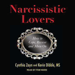 Narcissistic Lovers: How to Cope, Recover and Move On Audiobook, by Kevin Dibble, Cynthia Zayn