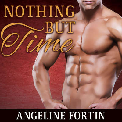 Nothing But Time Audiobook, by Angeline Fortin