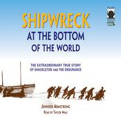 Shipwreck at the Bottom of the World: The Extraordinary True Story of Shackleton and the Endurance Audiobook, by Jennifer Armstrong