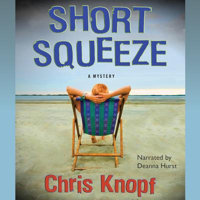Short Squeeze Audiobook, by Chris Knopf