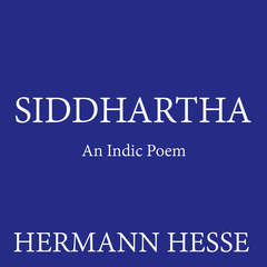 Siddhartha: An Indic Poem Audiobook, by Hermann Hesse