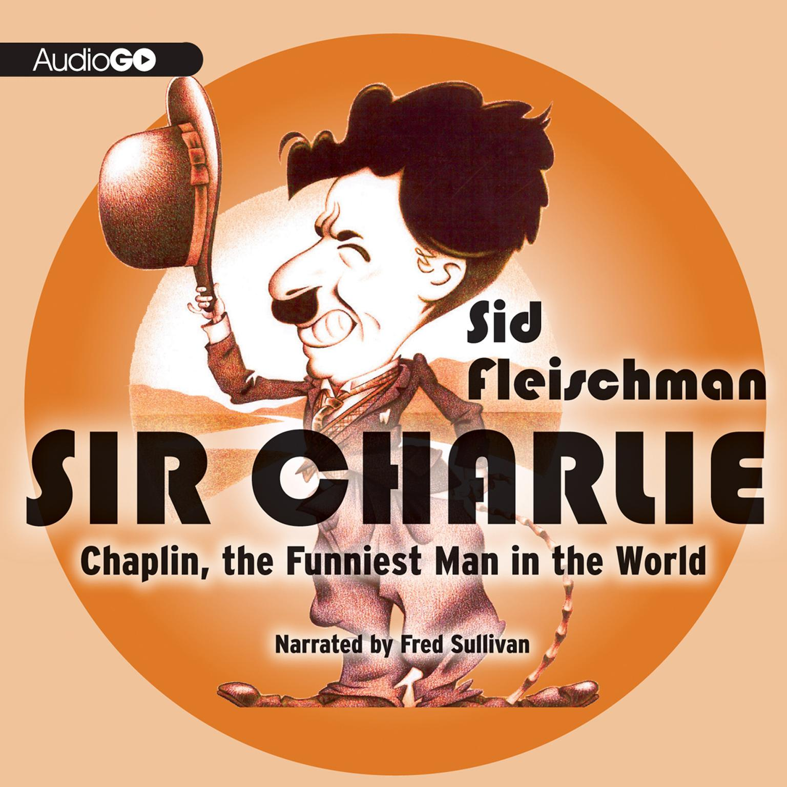 Printable Sir Charlie: Chaplin, the Funniest Man in the World Audiobook Cover Art