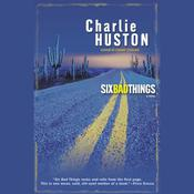 Six Bad Things Audiobook, by Charlie Huston