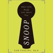 Snoop: What Your Stuff Says about You Audiobook, by Sam Gosling