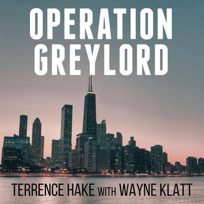 Operation Greylord: The True Story of an Untrained Undercover Agent and Americas Biggest Corruption Bust Audiobook, by Terrence Hake