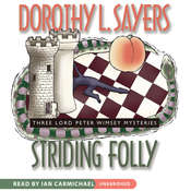 Striding Folly: Threee Lord Peter Wimsey Mysteries Audiobook, by Dorothy L. Sayers
